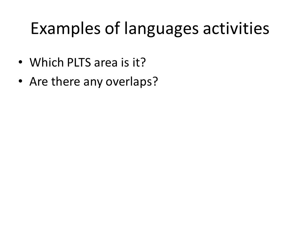 Examples of languages activities Which PLTS area is it? Are there any overlaps?