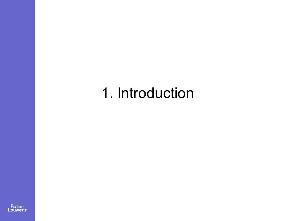 Peter Lauwers 1. Introduction