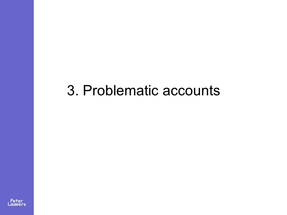 Peter Lauwers 3. Problematic accounts