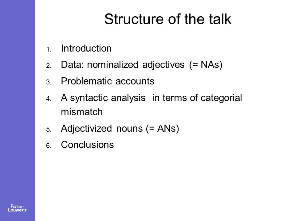 Peter Lauwers Structure of the talk 1. Introduction 2.