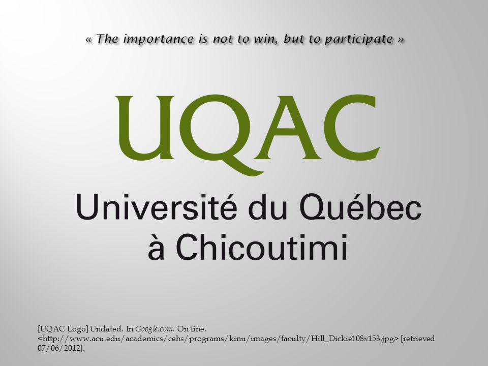 [UQAC Logo] Undated. In Google.com. On line. [retrieved 07/06/2012].