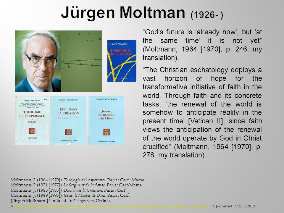 Moltmann, J. (1964 [1970]). Théologie de lespérance.