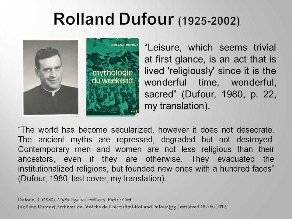 Dufour, R. (1980). Mythologie du week-end. Paris : Cerf.