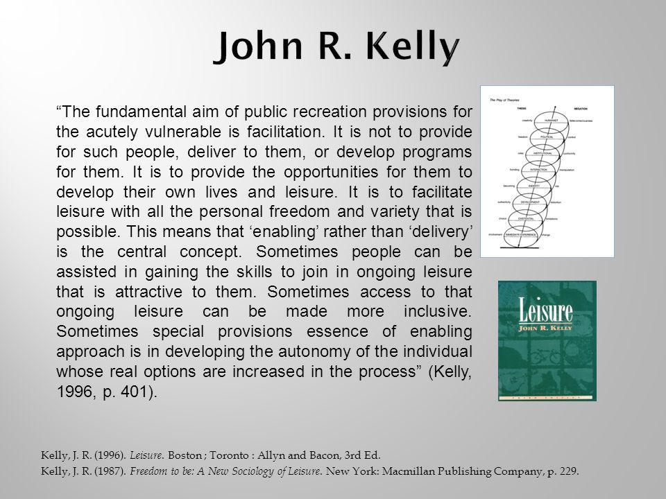 Kelly, J. R. (1996). Leisure. Boston ; Toronto : Allyn and Bacon, 3rd Ed.