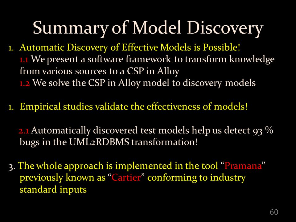 Summary of Model Discovery 60 1.Automatic Discovery of Effective Models is Possible.