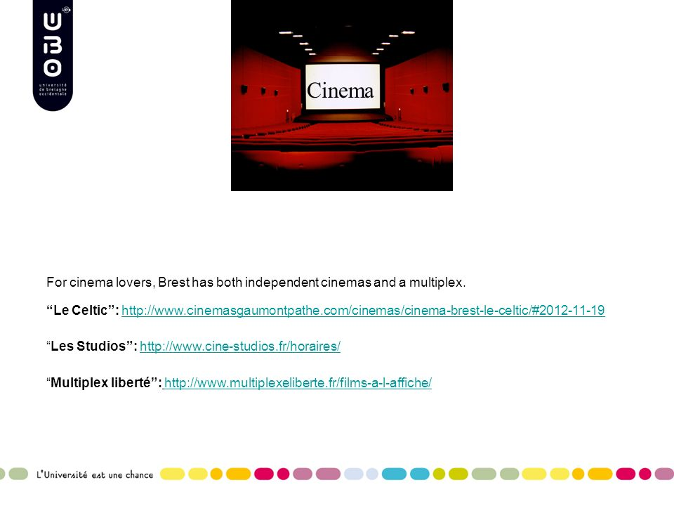 For cinema lovers, Brest has both independent cinemas and a multiplex.