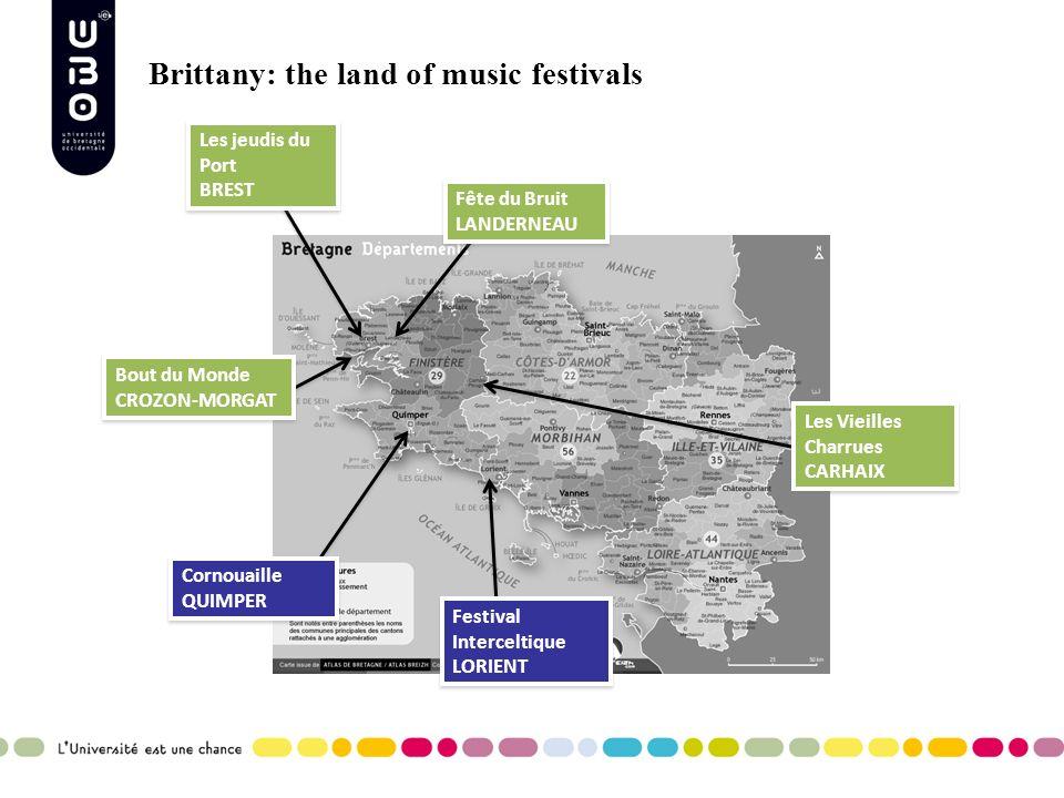 Brittany: the land of music festivals Fête du Bruit LANDERNEAU Fête du Bruit LANDERNEAU Les Vieilles Charrues CARHAIX Les Vieilles Charrues CARHAIX Fe