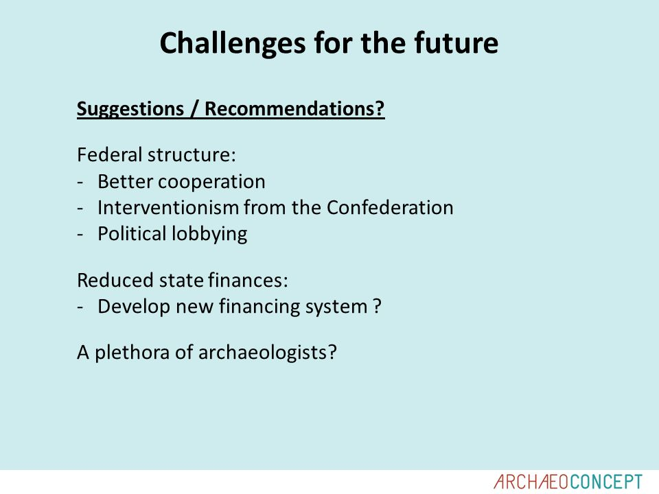 Challenges for the future Suggestions / Recommendations.