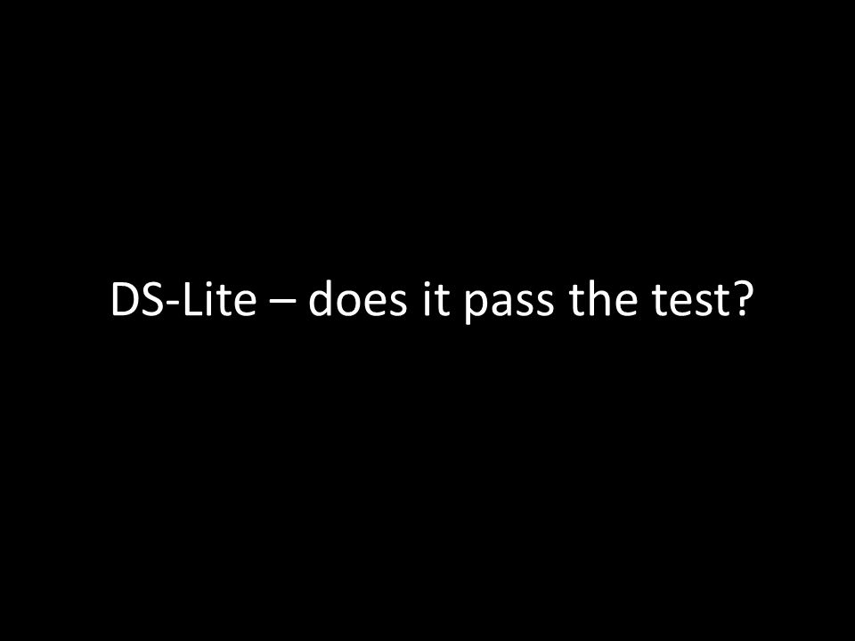DS-Lite – does it pass the test