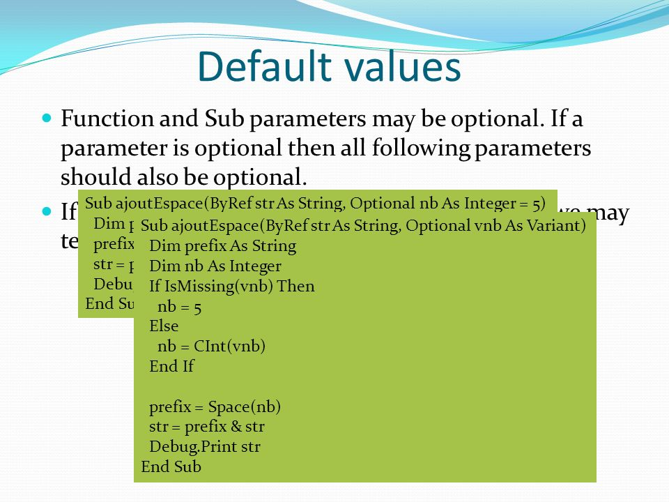 Function and Sub parameters may be optional.