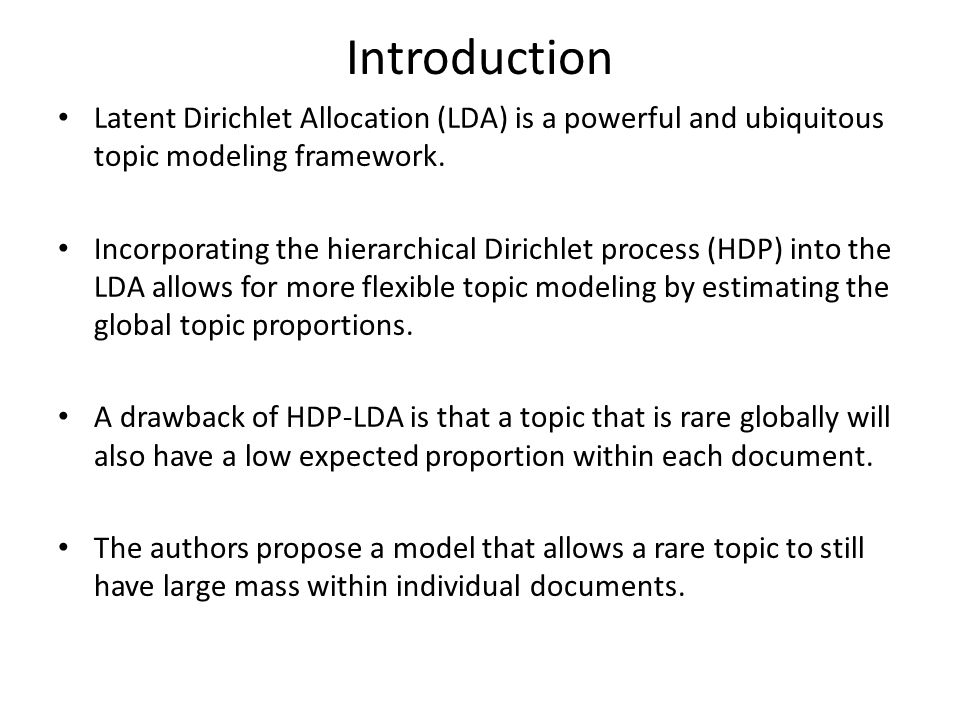 Introduction Latent Dirichlet Allocation (LDA) is a powerful and ubiquitous topic modeling framework. Incorporating the hierarchical Dirichlet process