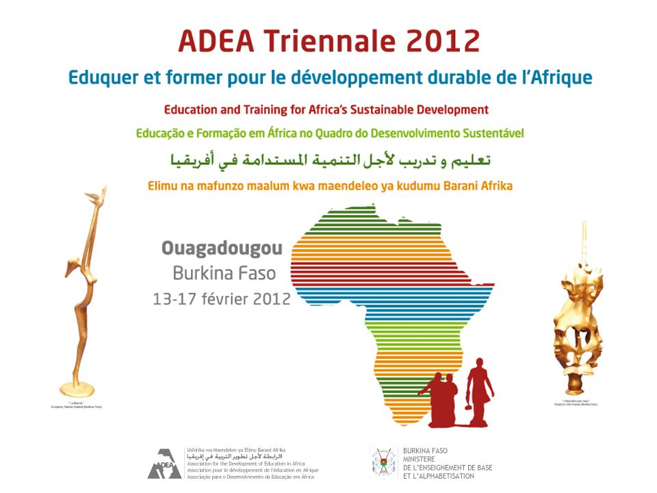 Ouagadougou Triennale 2012 13/02/2012 T HE MAJOR CHALLENGE OF THE T RIENNALE : TO IDENTIFY WHICH CRITICAL SKILLS CAN BRING ABOUT ACCELERATED AND SUSTAINABLE DEVELOPMENT IN A FRICA Mamadou Ndoye Richard Walther General Coordinators