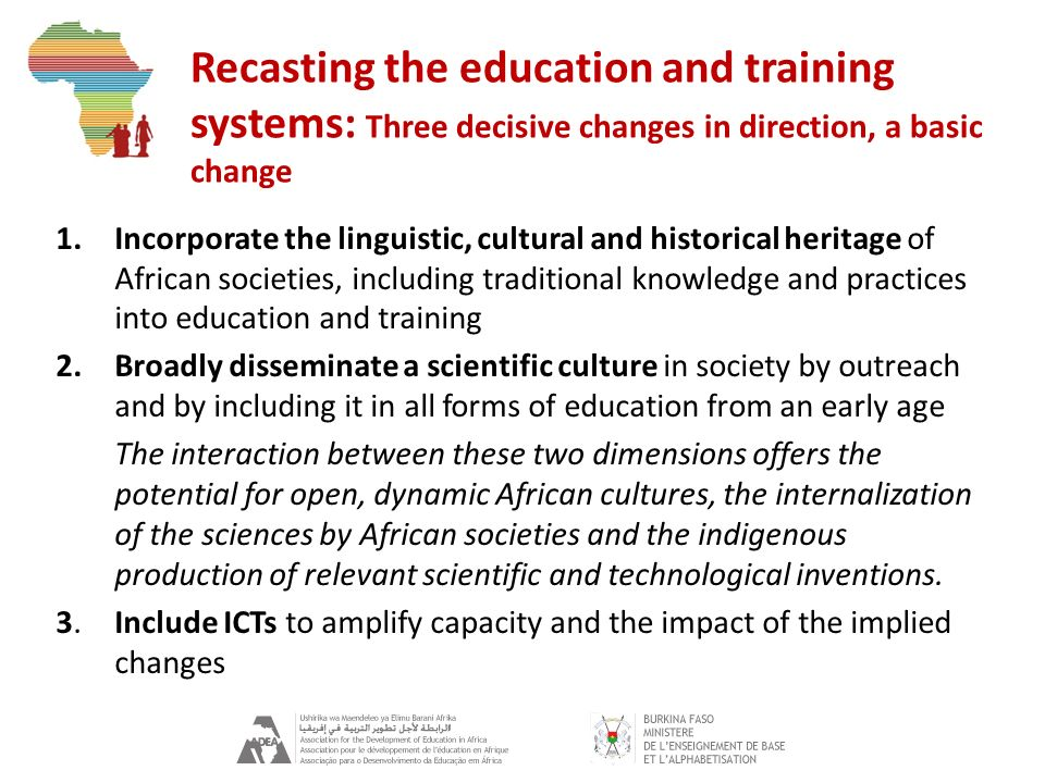 Recasting the education and training systems: Three decisive changes in direction, a basic change 1.Incorporate the linguistic, cultural and historica