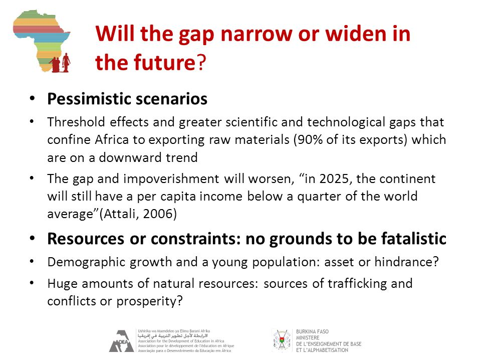 Will the gap narrow or widen in the future? Pessimistic scenarios Threshold effects and greater scientific and technological gaps that confine Africa