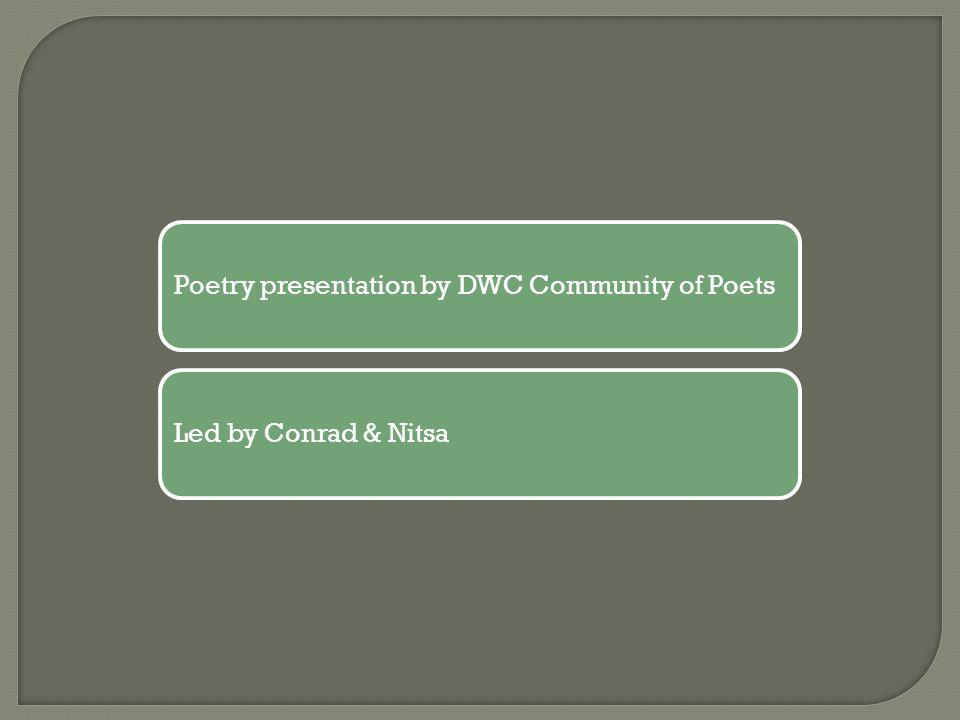 Poetry presentation by DWC Community of PoetsLed by Conrad & Nitsa