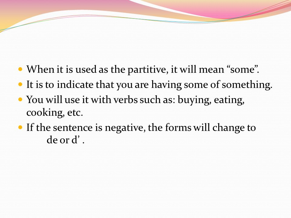 When it is used as the partitive, it will mean some.