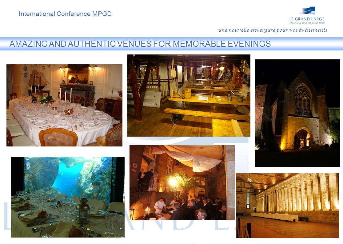 AMAZING AND AUTHENTIC VENUES FOR MEMORABLE EVENINGS une nouvelle envergure pour vos événements International Conference MPGD