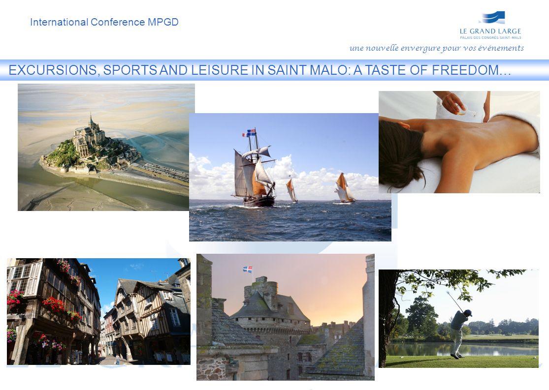 EXCURSIONS, SPORTS AND LEISURE IN SAINT MALO: A TASTE OF FREEDOM… une nouvelle envergure pour vos événements International Conference MPGD