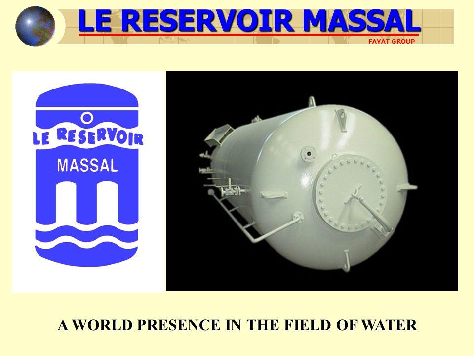LE RESERVOIR MASSAL FAYAT GROUP A WORLD PRESENCE IN THE FIELD OF WATER