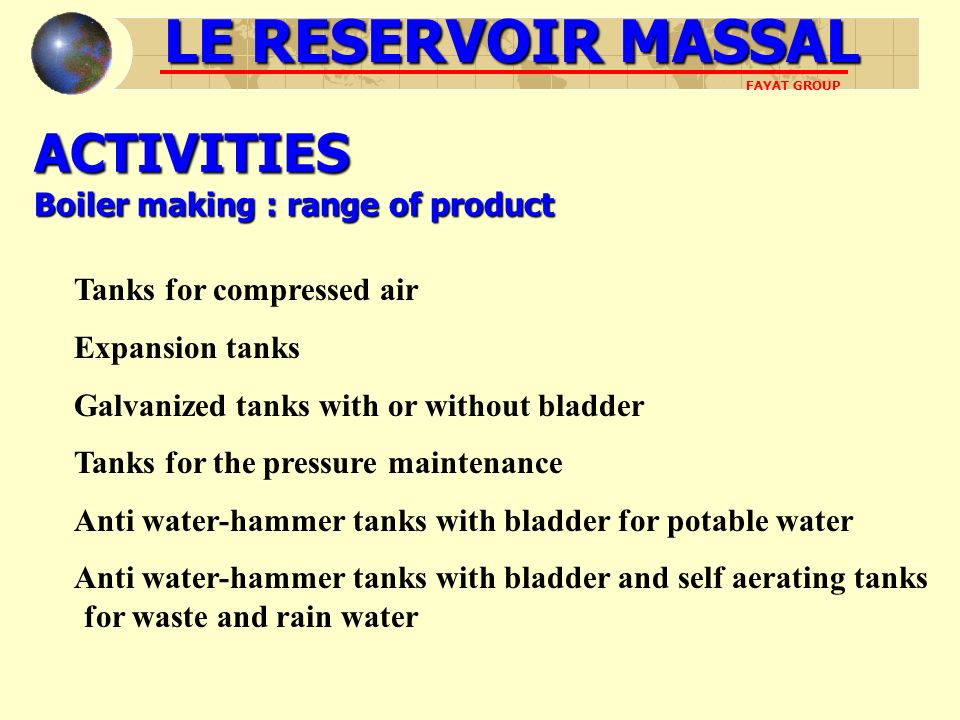 Anti water-hammer calculation Elements necessary to realize calculation: LE RESERVOIR MASSAL FAYAT GROUP Maximum flow Hydraulic profile Inside diameter of the pipeline Nature of the pipeline Nature of the water