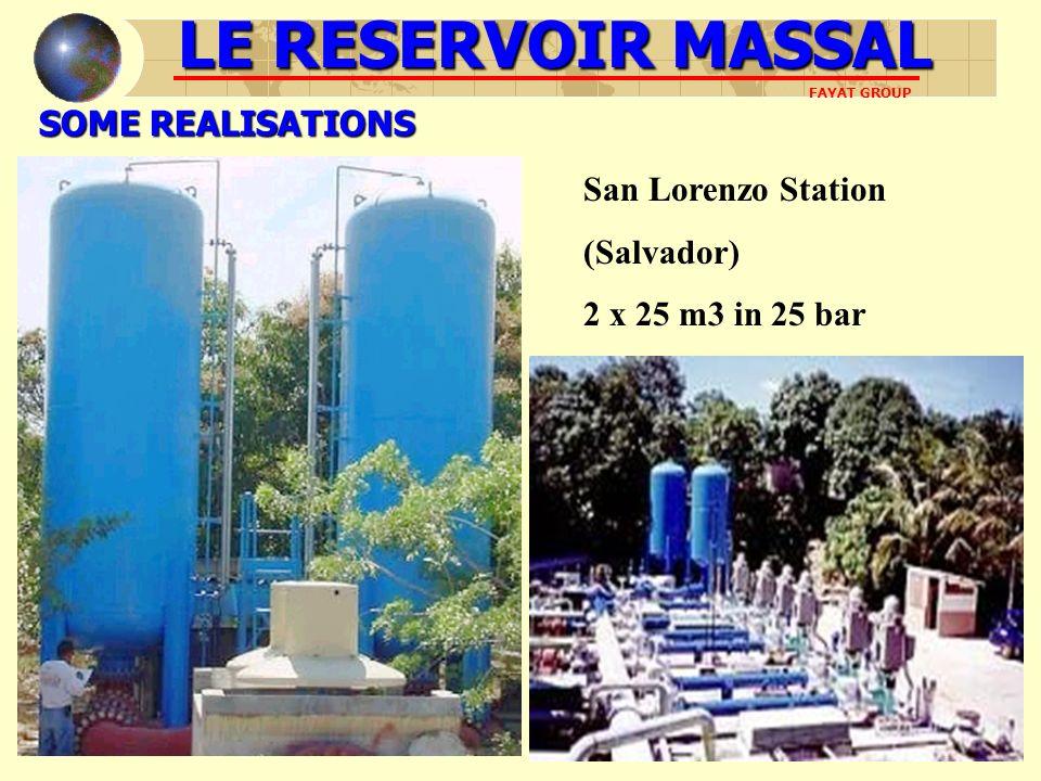 SOME REALISATIONS San Lorenzo Station (Salvador) 2 x 25 m3 in 25 bar LE RESERVOIR MASSAL FAYAT GROUP