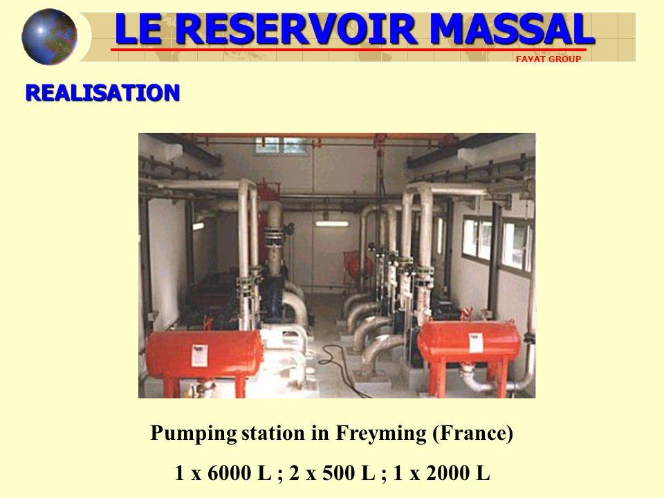 REALISATION Pumping station in Freyming (France) 1 x 6000 L ; 2 x 500 L ; 1 x 2000 L LE RESERVOIR MASSAL FAYAT GROUP