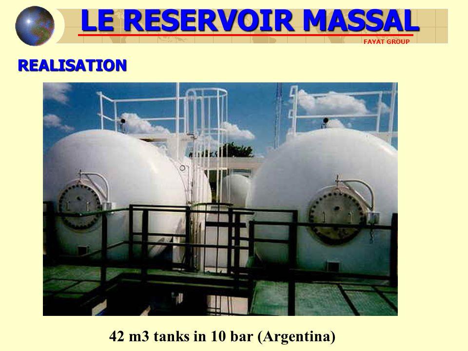 LE RESERVOIR MASSAL FAYAT GROUPREALISATION 42 m3 tanks in 10 bar (Argentina)