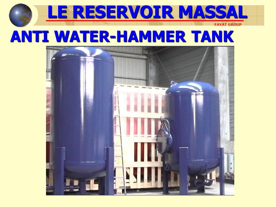ANTI WATER-HAMMER TANK LE RESERVOIR MASSAL FAYAT GROUP