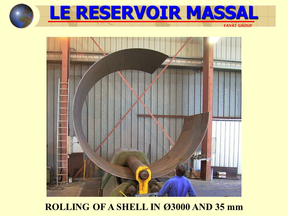 LE RESERVOIR MASSAL FAYAT GROUP A TANK ASSEMBLY ROLLING OF A SHELL IN Ø3000 AND 35 mm
