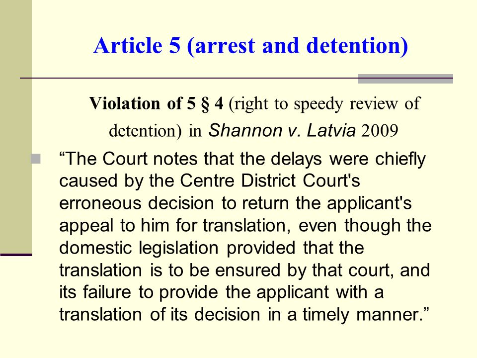 Article 5 (arrest and detention) Violation of 5 § 4 (right to speedy review of detention) in Shannon v.