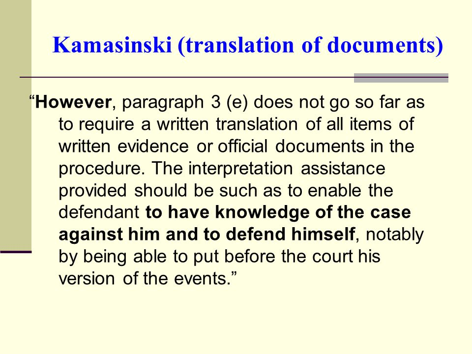Kamasinski (translation of documents) However, paragraph 3 (e) does not go so far as to require a written translation of all items of written evidence or official documents in the procedure.