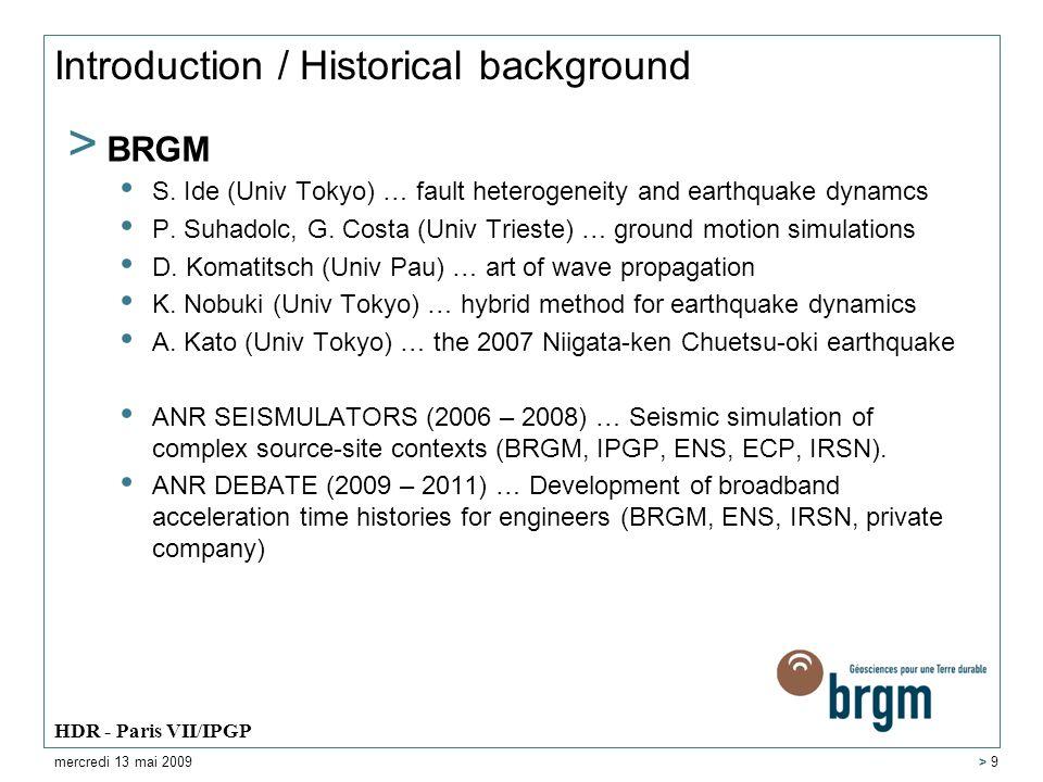 Previous studies > Numerical methods > Earthquake generation process > Seismic hazard mercredi 13 mai 2009 HDR - Paris VII/IPGP > 10