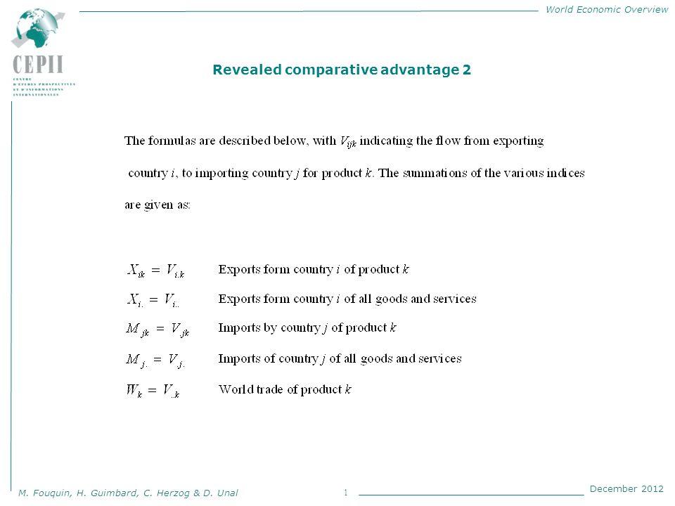 World Economic Overview M. Fouquin, H. Guimbard, C. Herzog & D. Unal December 2012 1 Revealed comparative advantage 2