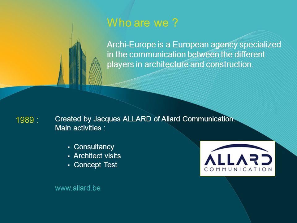 1989 : Created by Jacques ALLARD of Allard Communication.