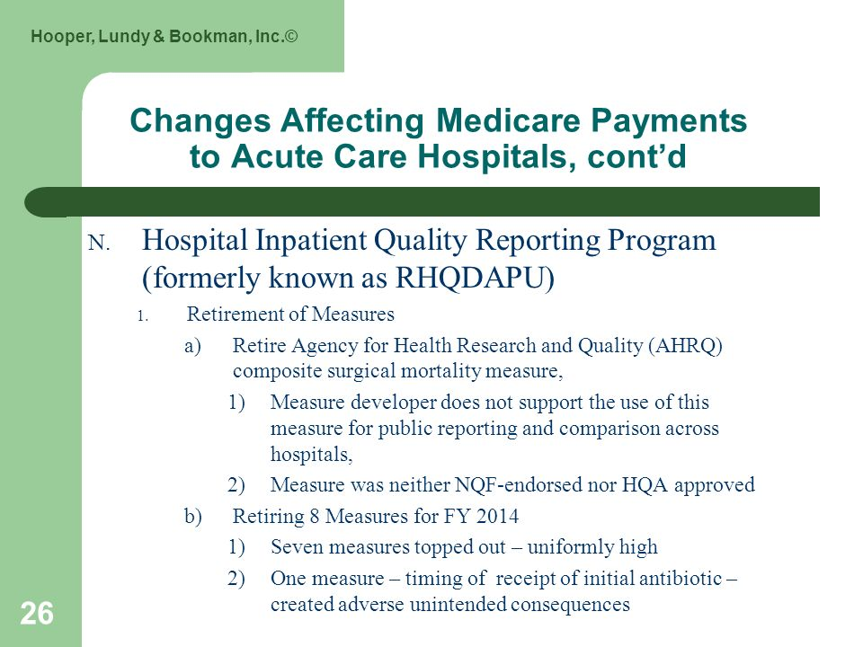 Hooper, Lundy & Bookman, Inc.© 26 Changes Affecting Medicare Payments to Acute Care Hospitals, contd N.