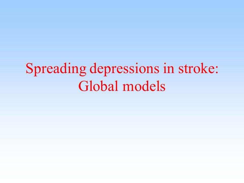 Spreading depressions in stroke: Global models