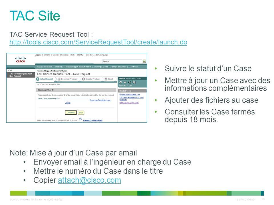 © 2010 Cisco and/or its affiliates. All rights reserved. Cisco Confidential 52 Suivre le statut dun Case Mettre à jour un Case avec des informations c