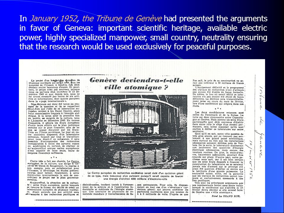 11 In January 1952, the Tribune de Genève had presented the arguments in favor of Geneva: important scientific heritage, available electric power, hig