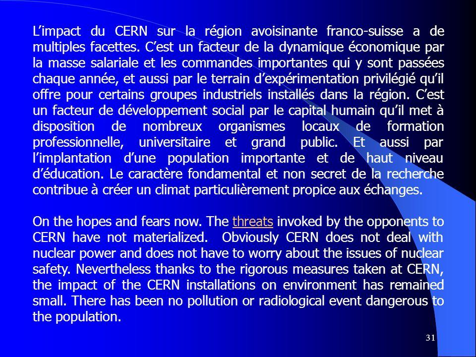 31 Limpact du CERN sur la région avoisinante franco-suisse a de multiples facettes. Cest un facteur de la dynamique économique par la masse salariale