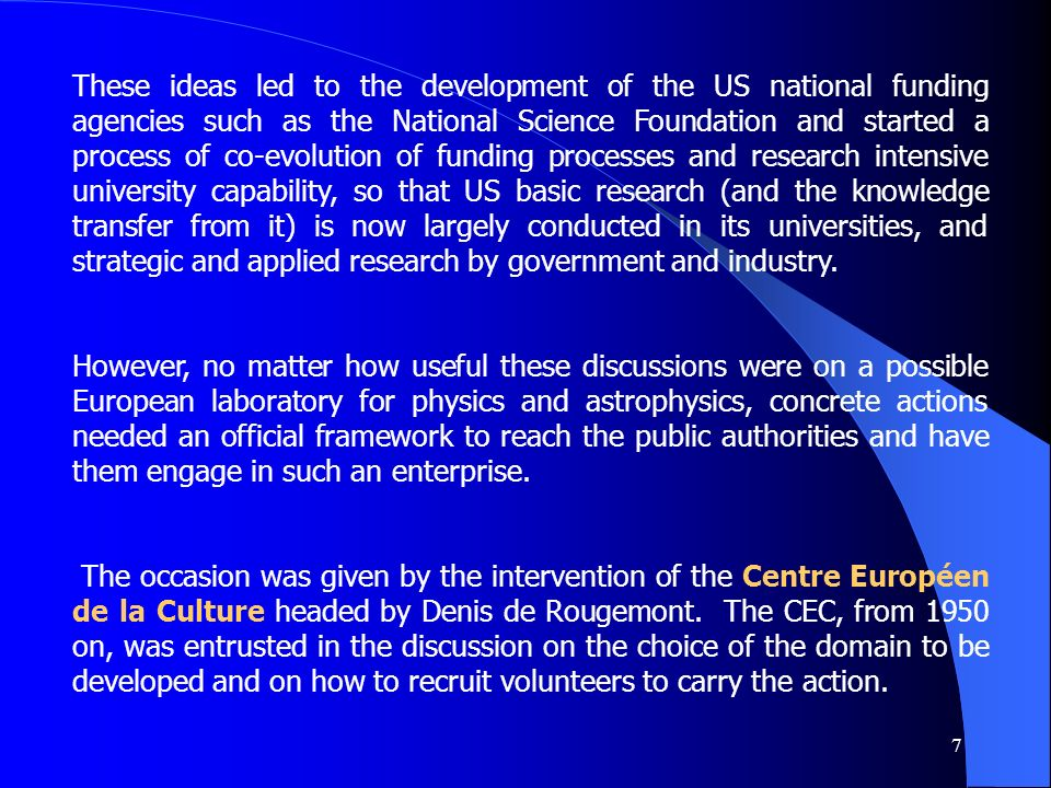 7 These ideas led to the development of the US national funding agencies such as the National Science Foundation and started a process of co-evolution of funding processes and research intensive university capability, so that US basic research (and the knowledge transfer from it) is now largely conducted in its universities, and strategic and applied research by government and industry.