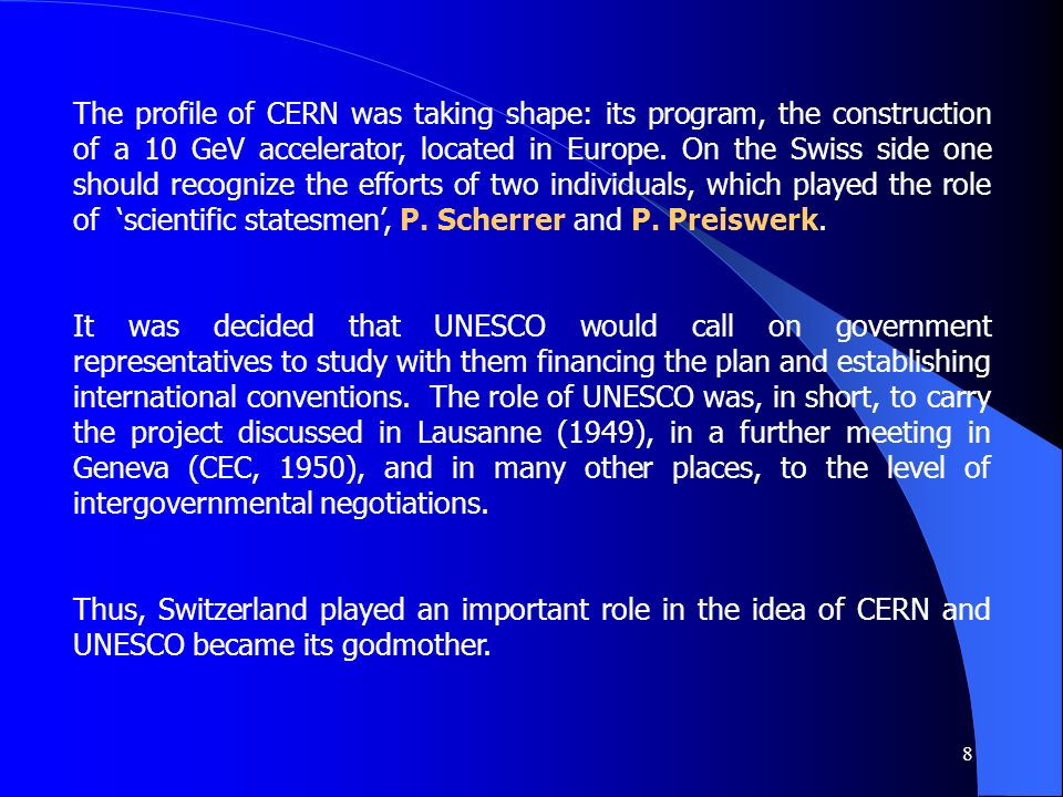 8 The profile of CERN was taking shape: its program, the construction of a 10 GeV accelerator, located in Europe.