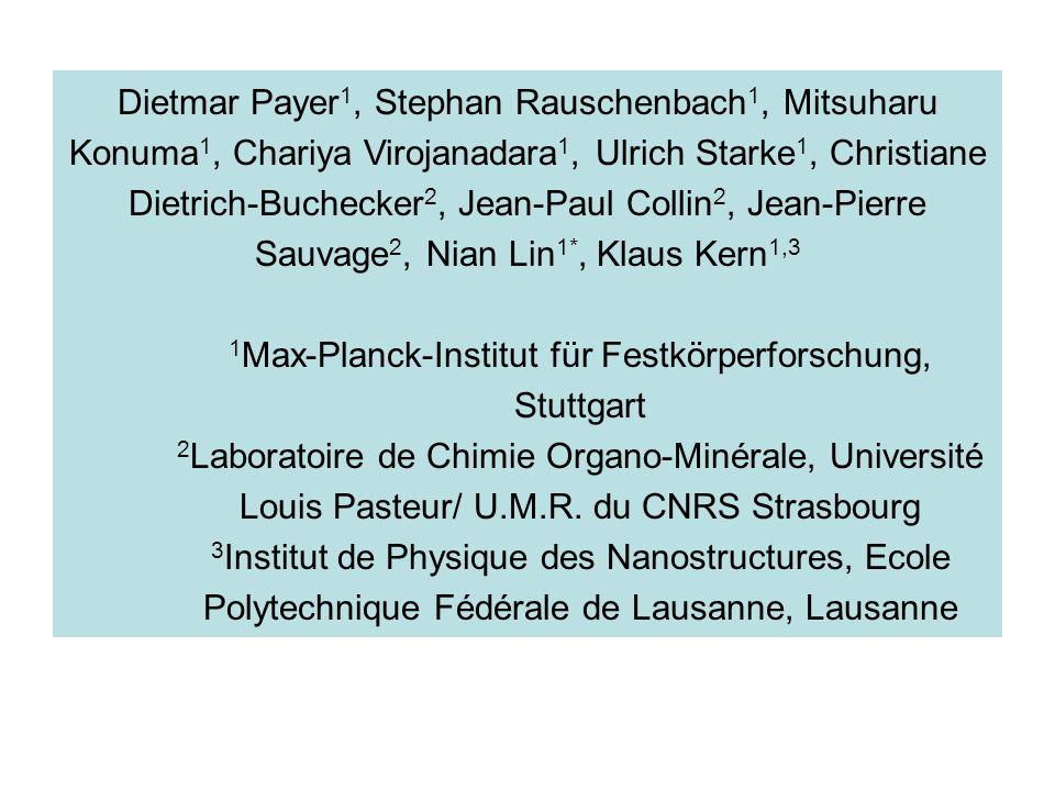 Dietmar Payer 1, Stephan Rauschenbach 1, Mitsuharu Konuma 1, Chariya Virojanadara 1, Ulrich Starke 1, Christiane Dietrich-Buchecker 2, Jean-Paul Colli