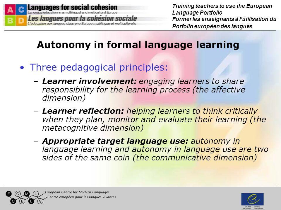 Training teachers to use the European Language Portfolio Former les enseignants à lutilisation du Porfolio européen des langues Autonomy in formal lan