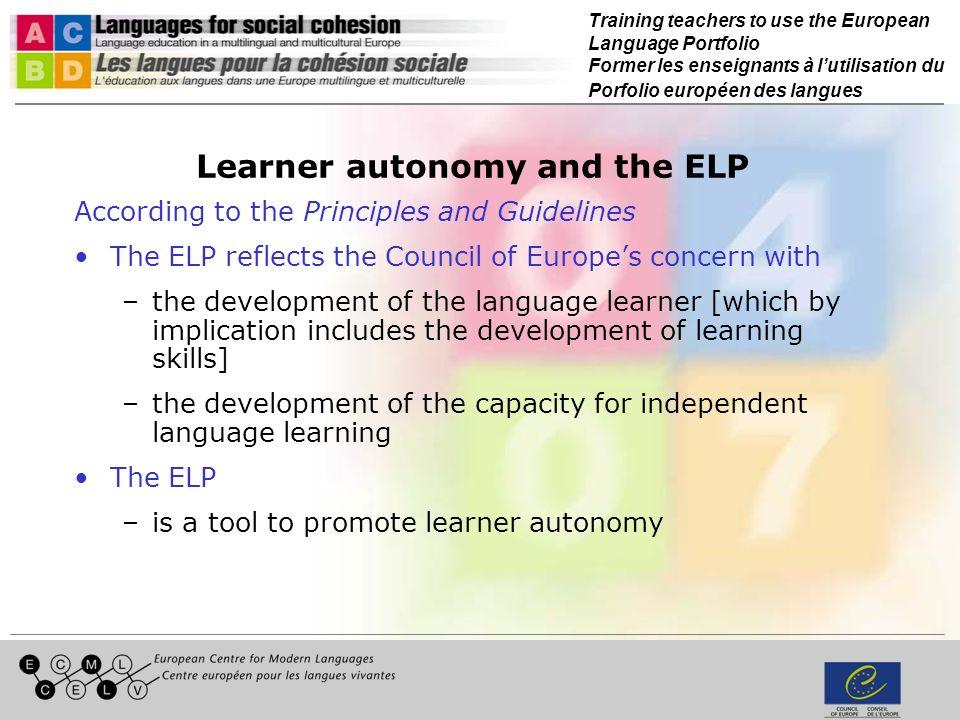 Training teachers to use the European Language Portfolio Former les enseignants à lutilisation du Porfolio européen des langues Learner autonomy and t