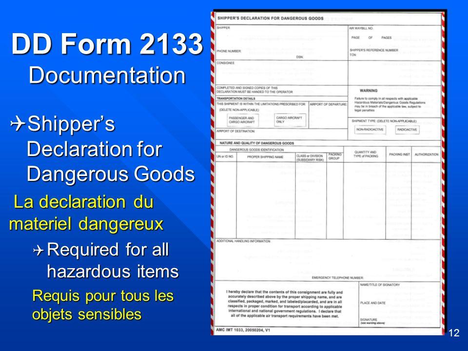 12 DD Form 2133 Documentation Shippers Declaration for Dangerous Goods Shippers Declaration for Dangerous Goods La declaration du materiel dangereux L