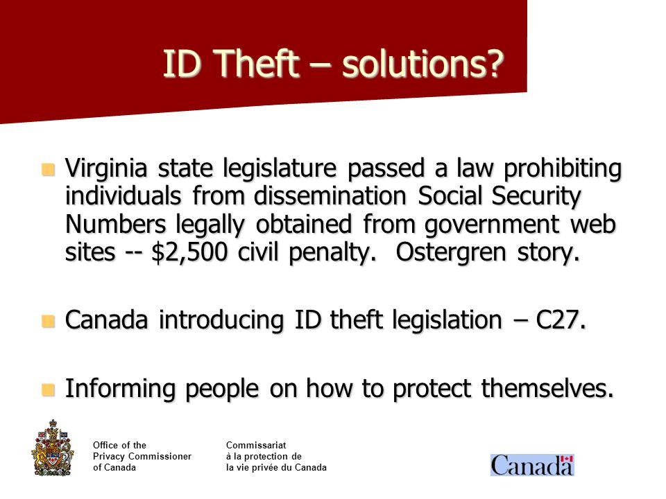 Office of theCommissariat Privacy Commissionerà la protection de of Canadala vie privée du Canada ID Theft – solutions? Virginia state legislature pas