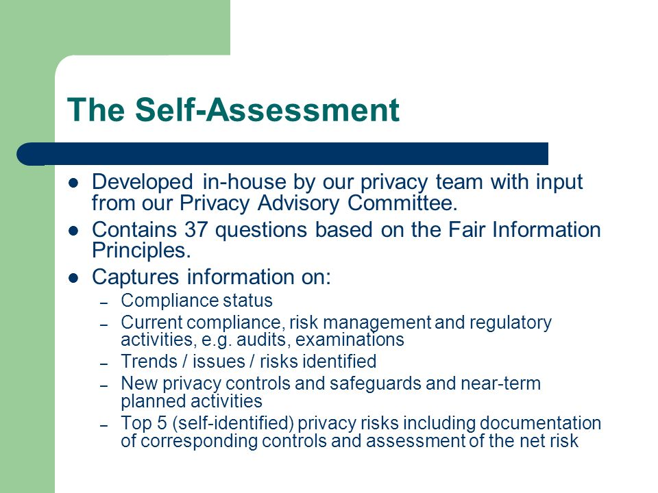 The Self-Assessment Developed in-house by our privacy team with input from our Privacy Advisory Committee. Contains 37 questions based on the Fair Inf