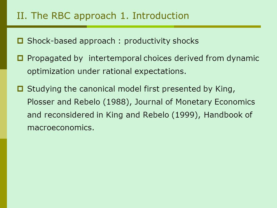 II. The RBC approach 1.