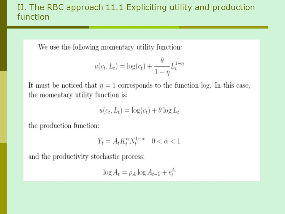 II. The RBC approach 11.1 Expliciting utility and production function