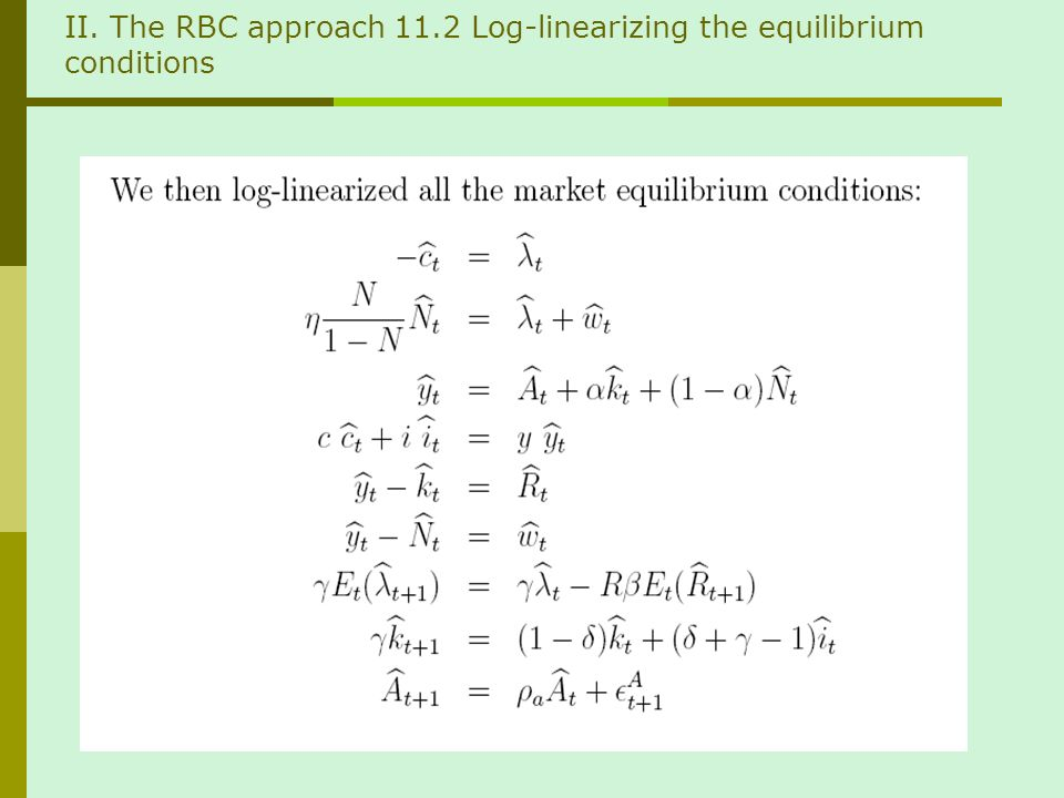 II. The RBC approach 11.2 Log-linearizing the equilibrium conditions